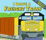 I Drive a Freight Train 0 9781404816077 1404816070
