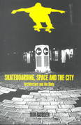 Skateboarding, Space and the City 1st Edition 9781859734933 1859734936