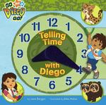 Telling Time with Diego 0 9781416933694 1416933697
