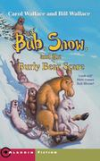 Bub, Snow, and the Burly Bear Scare 0 9780743406406 0743406400
