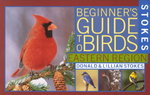 Stokes Beginner's Guide to Birds 1st Edition 9780316818117 0316818119