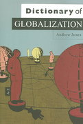 Dictionary of Globalization 1st edition 9780745634418 0745634419