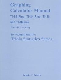 Solved finding mean and standard deviation let the random vari graphing calculator manual for the ti 83 plus ti 84 plus ti 89 and ti nspire for the triola statistics series 11th edition view more editions ccuart Choice Image