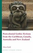 Postcolonial Gothic Fictions from the Caribbean, Canada, Australia and New Zealand 0 9780708322116 0708322115