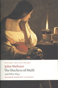 The Duchess of Malfi and Other Plays 1st Edition 9780199539284 0199539286