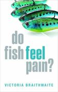 Do Fish Feel Pain? 1st Edition 9780199551200 0199551200