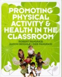 Promoting Physical Activity and Health in the Classroom 1st Edition 9780321596055 0321596056