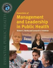Essentials of Management and Leadership in Public Health 1st Edition 9780763742911 0763742910