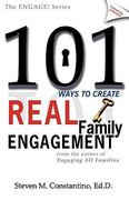 101 Ways to Create Real Family Engagement 1st Edition 9780981454313 0981454313