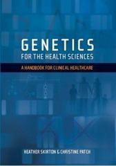 Genetics for the Health Sciences 2nd edition 9781904842705 1904842704
