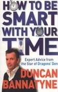 How to Be Smart with Your Time 0 9781409112884 1409112888