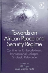 Towards an African Peace and Security Regime 1st Edition 9781317009078 131700907X