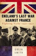 England's Last War Against France 0 9780753827055 0753827050