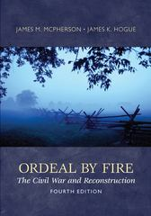 Ordeal By Fire: The Civil War and Reconstruction 4th edition 9780077422363 0077422368