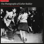 The Photography of Esther Bubley 0 9781904832485 1904832482
