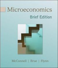 Microeconomics, Brief Edition 1st edition 9780077230982 0077230981