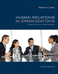 Human Relations in Organizations: Applications and Skill Building 8th Edition 9780073381534 0073381535