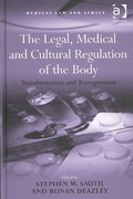 The Legal, Medical and Cultural Regulation of the Body 1st Edition 9781317025900 1317025903