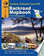 Cariboo Chilcotin Coast BC Backroad Mapbook 2nd edition 9781897225332 1897225334