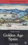 Golden Age Spain 2nd Edition 9781403933379 1403933375
