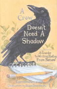 A Crow Doesn't Need a Shadow 0 9780879056001 0879056002