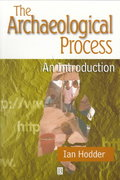 The Archaeological Process 1st edition 9780631198857 0631198857
