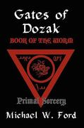 Gates of Dozak - Book of the Worm 0 9780557036332 055703633X