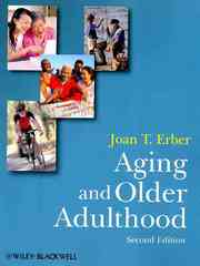 Aging and Older Adulthood 2nd Edition 9781405170055 1405170050