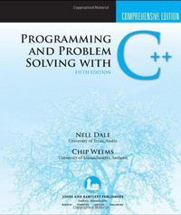 Programming and Problem Solving with C++: 5th edition 9780763771560 0763771562