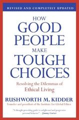How Good People Make Tough Choices, Revised Edition 1st Edition 9780061968723 0061968722