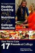 The Complete Guide to Healthy Cooking and Nutrition for College Students 1st Edition 9781601383570 1601383576