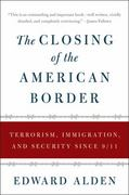 The Closing of the American Border 1st Edition 9780061558405 0061558400