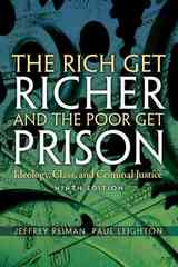 The Rich Get Richer and The Poor Get Prison 9th edition 9780205688425 020568842X