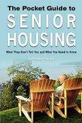 The Pocket Guide to Senior Housing 1st Edition 9781439212288 1439212287