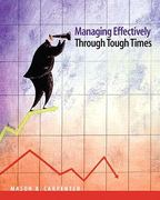 Managing Effectively Through Tough Times 1st edition 9780137025046 0137025041