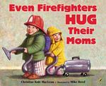 Even Firefighters Hug Their Moms 0 9781417704941 1417704942