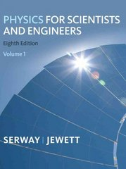 Physics for Scientists and Engineers, Volume 1, Chapters 1-22 8th edition 9781439048382 143904838X