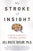 My Stroke of Insight 1st Edition 9781594133374 1594133379