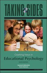 Taking Sides: Clashing Views in Educational Psychology 6th Edition 9780078127540 0078127548
