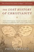 The Lost History of Christianity 1st Edition 9780061472817 0061472816