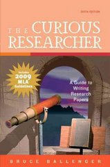 The Curious Researcher, MLA Update Edition 6th edition 9780205745265 0205745261