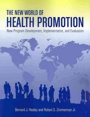The New World of Health Promotion: New Program Development, Implementation, and Evaluation 1st Edition 9780763785932 0763785938