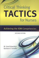 Critical Thinking TACTICS For Nurses: Achieving The IOM Competencies 2nd Edition 9780763765842 0763765848
