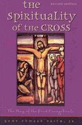 The Spirituality of the Cross 1st Edition 9780758613035 0758613032