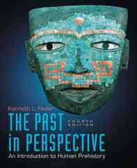 The Past in Perspective: An Introduction to Human Prehistory 4th Edition 9780195394306 0195394305