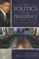 The Politics Of the Presidency, Revised 7th Edition 7th edition 9780872894693 087289469X