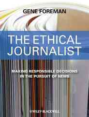 The Ethical Journalist 1st Edition 9781405183949 1405183942