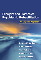Principles and Practice of Psychiatric Rehabilitation 1st Edition 9781606233443 1606233440