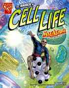 The Basics of Cell Life with Max Axiom, Super Scientist 0 9781429634144 1429634146
