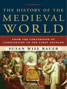 The History of the Medieval World 1st Edition 9780393059755 0393059758